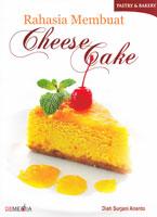 Membuat Cheese Cake Lezat dan Bercita Rasa Mewah
