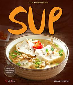 Aneka Sup dengan Cita Rasa Lokal & Internasional