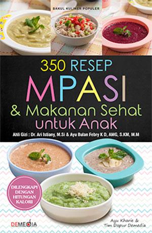 350 Resep Mpasi Makanan Sehat Untuk Anak Demedia Pustaka